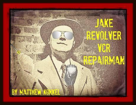 Jake Revolver VCR Repairman - Promo Photo